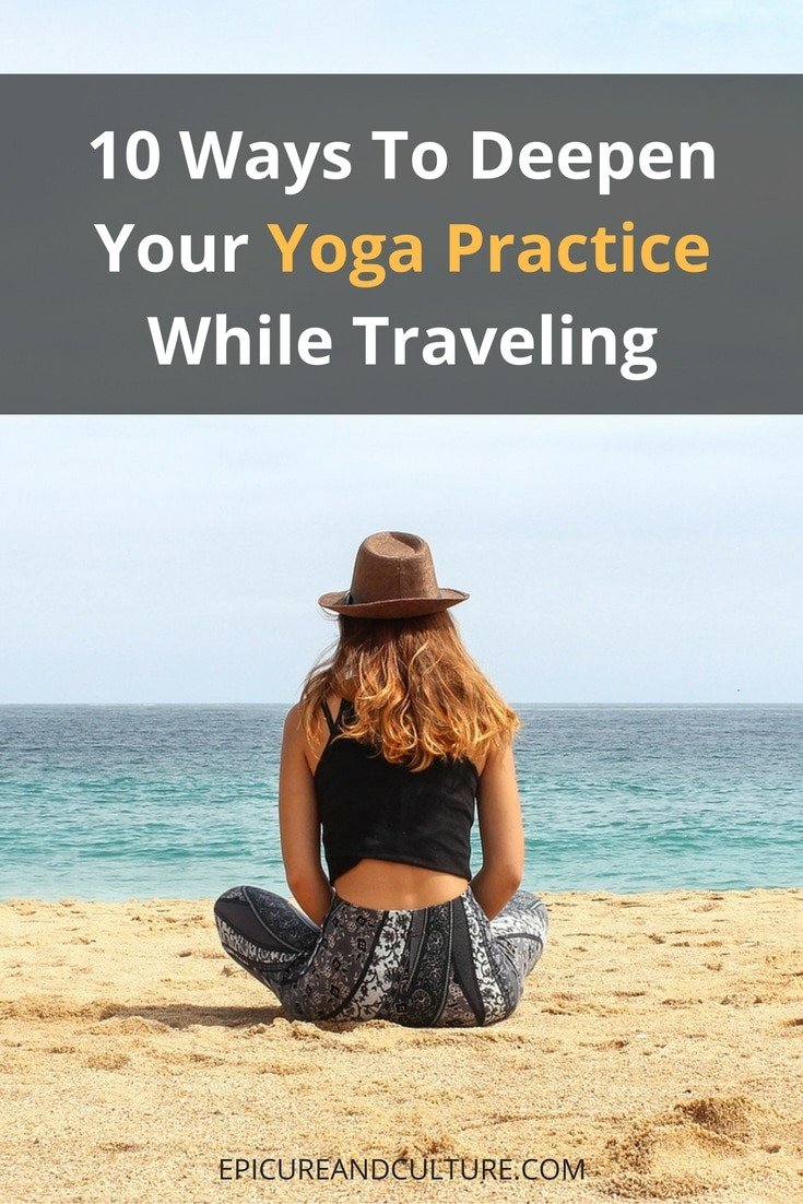 10-effective-ways-to-deepen-your-yoga-practice-while-traveling