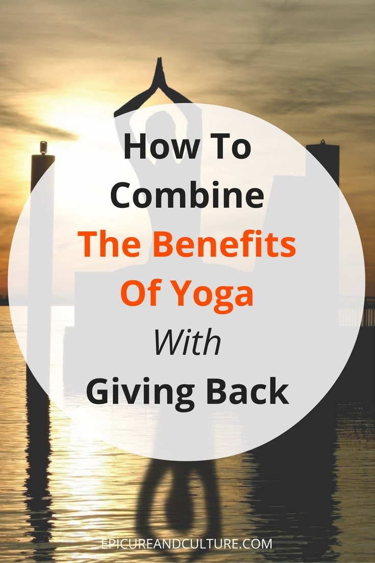 The Benefits of Yoga & Giving Back to Society